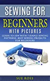 Sewing for Beginners: Learn to Sew with 7 Simple Sewing Patterns. Best Sewing Projects for Beginners WITH PICTURES