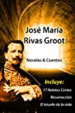 img - for Jos  Mar a Rivas Groot: Compilaci n de Cuentos & Novelas (Spanish Edition) book / textbook / text book