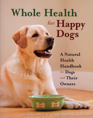 Whole Health For Happy Dogs, Jill Elliot