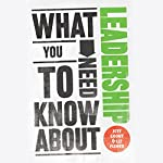 What You Need to Know About: Leadership | Jeff Grout,Liz Fisher