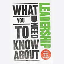 What You Need to Know About: Leadership Audiobook by Jeff Grout, Liz Fisher Narrated by Sam Dale
