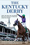 img - for The Kentucky Derby: How the Run for the Roses Became America's Premier Sporting Event book / textbook / text book