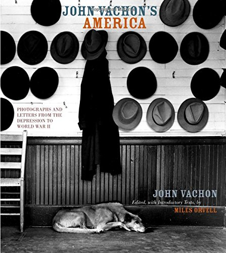 John Vachon's America: Photographs and Letters from the Depression to World War II (Ahmanson-Murphy Fine Arts Book S)