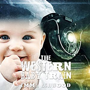 Mail Order Bride: The Western Baby Train Audiobook