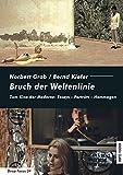 Image de Bruch der Weltenlinie: Zum Kino der Moderne: Essays - Porträts - Hommagen (Deep Focus)