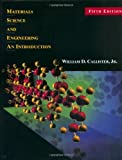 Materials Science and Engineering: An Introduction, 5th Edition: Written by William D. Callister, 1999 Edition, (5th Edition) Publisher: John Wiley & Sons Canada, Ltd. [Hardcover]
