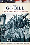 The GI Bill: The New Deal for Veterans (Pivotal Moments in American History)