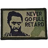 Never Go Full Retard Kirk Lazarus 2x3 Military Patch / Morale Patch - Multicam