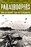 img - for Paratroopers : Ready for Anything - From WWII to Afghanistan - Operations Colossus, Biting, Torch, Husky, Tonga, Hasty, Dragoon, Varsity, Doomsday, Battles of Arnhem, Bulge, Aden, Ireland, Iraq book / textbook / text book