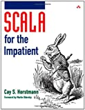 Scala for the Impatient by Cay S. Horstmann at £16.12