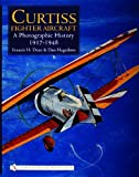 Curtiss Fighter Aircraft: A Photographic History, 1917-1948