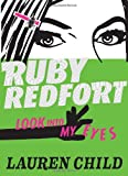 Lauren Child Ruby Redfort Look Into My Eyes (Book #1) (Ruby Redfort Trilogy)