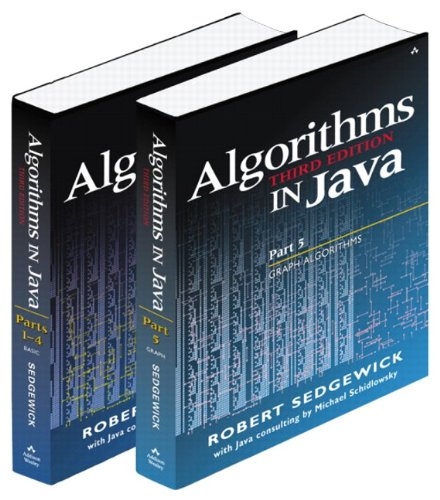 Algorithms in Java: Parts 1-4; Part 5: Fundamentals, Data Structures, Sorting, Searching, and Graph Algorithms: Pts. 1-5
