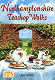 Northamptonshire Teashop Walks