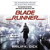 Blade Runner: Based on the novel Do Androids Dream of Electric Sheep? by Philip K. Dick | [Philip K. Dick]