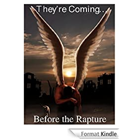 They're Coming...Before the Rapture (Alien abductee's testimonies and end-time prophecy all tied together) (English Edition)