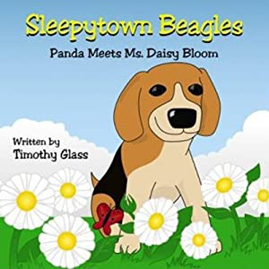 Panda Meets Ms. Daisy Bloom: Sleepytown Beagles | [Timothy Glass]