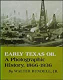 img - for Early Texas Oil a Photographic History, 1866-1936 book / textbook / text book