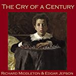 The Cry of a Century | Richard Middleton,Edgar Jepson