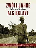 Zw�lf Jahre als Sklave - 12 Years A Slave (Gesamtausgabe)
