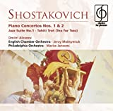 Shostakovich: Piano Concertos Nos. 1 &amp; 2; Jazz Suite No. 1; Tahiti Trot &#40;Tea for Two&#41;