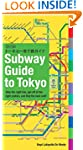Subway Guide to Tokyo: Take the Right...