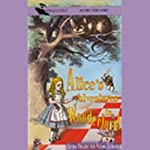 Alice's Adventures in Wonderland (Dramatized) | Lewis Carroll