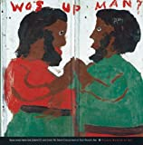 Wos up man?: Selections from the Joseph D. and Janet M. Shein Collection of Self-Taught Art