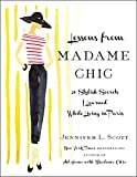 Lessons from Madame Chic: 20 Stylish Secrets I Learned While Living in Paris (English Edition)