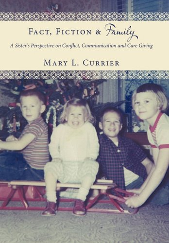 fact-fiction-family-a-sisters-perspective-on-conflict-communication-and-care-giving