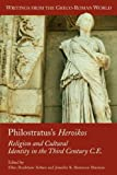 img - for Philostratus's Heroikos: Religion And Cultural Identity In The Third Century C. E. (Writings from the Greco-Roman World, V. 6) book / textbook / text book