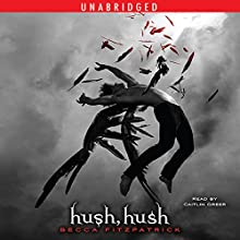 Hush, Hush Audiobook by Becca Fitzpatrick Narrated by Caitlin Greer