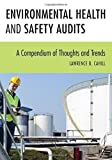 img - for Environmental Health and Safety Audits: A Compendium of Thoughts and Trends by Lawrence B. Cahill (2015-09-29) book / textbook / text book