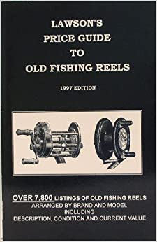 Lawson 39 s price guide to old fishing reels george s lawson for Antique fishing reels price guide