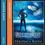 Allegiant (Divergent, Book 3) (       UNABRIDGED) by Veronica Roth Narrated by Emma Galvin and Aaron Stanford