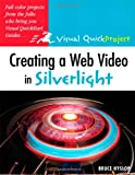 img - for Creating a Web Video in Silverlight: Visual QuickProject Guide book / textbook / text book