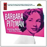 Getting Better All The Time Barbara Pittman