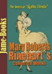 Mary Roberts Rinehart's Collected Wor...