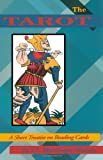 The Tarot: A Short Treatise on Reading Cards (0877287546) by Mathers, S.L. Macgregor