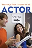 Starting Your Career as an Actor