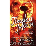 Timeless Moon (Tales of the Sazi, Book 6) ~ C. T. Adams