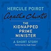 The Kidnapped Prime Minister: A Hercule Poirot Short Story | Agatha Christie