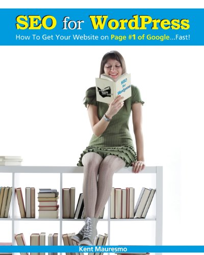 SEO for WordPress: How To Get Your Website on Page #1 of Google...Fast!