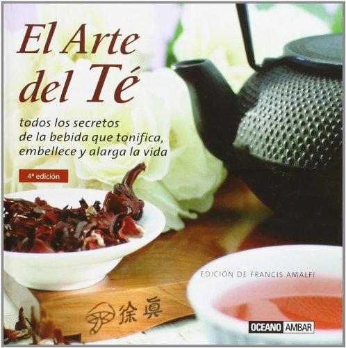 El arte del té: Una taza de salud y energía (Inspiraciones)