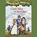 Magic Tree House, Book 21: Civil War on Sunday Audiobook by Mary Pope Osborne Narrated by Mary Pope Osborne