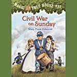 Magic Tree House, Book 21: Civil War on Sunday   Mary Pope Osborne