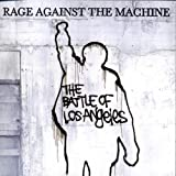 "The Battle of Los Angelesvon ""Rage Against The Machine"""