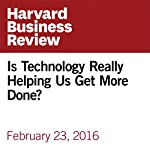 Is Technology Really Helping Us Get More Done? | Michael C. Mankins