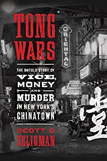 Book Cover: Tong wars : the untold story of vice, money, and murder in new york's chinatown.