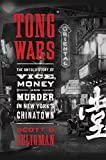 img - for Tong Wars: The Untold Story of Vice, Money, and Murder in New York's Chinatown book / textbook / text book